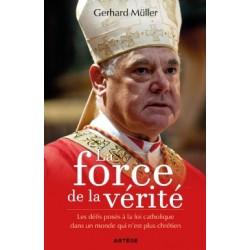 La force de la vérité - Gerhard Müller