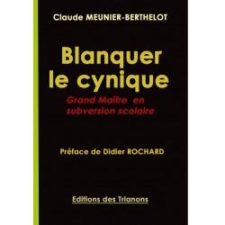 Blanquer le cynique - Claude Meunier-Berthelot