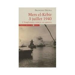 Mers-el-Kébir 3 juillet 1940 - François Delpha