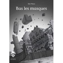 Bas les masques - Jean Mosco