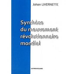 Synthèse du mouvement révolutionnaire mondial - Johan Livernette