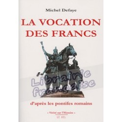 La vocation des Francs - Michel Defaye