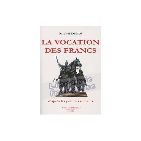 La vocation des Francs d'après les pontifes romains - Michel Defaye.