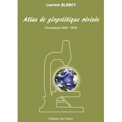 Atlas de géopolitique révisée - Laurent Blancy