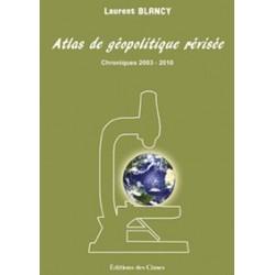 Atlas de géopolitique révisée I - Laurent Blancy