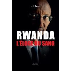 Rwanda l'éloge du sang - Judi Rever