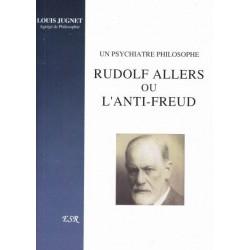 Rudolf Allers ou l'anti-Freud - Louis Jugnet