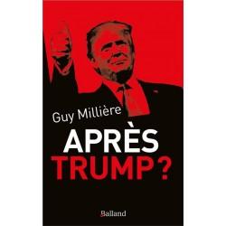 Après Trump ? - Guy Millière