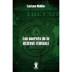 Les secrets de la réserve fédérale - Eustace Mullins