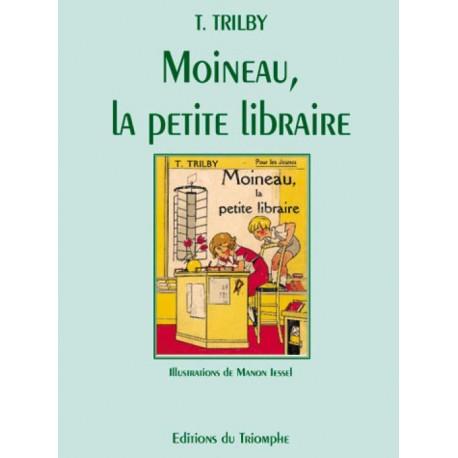 Moineau la petite libraire - T. Trilby