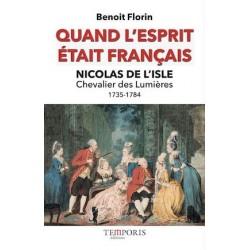 Quand l'esprit était français - Benoît Florin