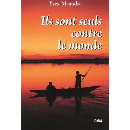 Ils sont seuls contre le monde - Yves Méaudre