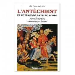 L'Antéchrist et le temps de la fin du monde - Abbé Zins