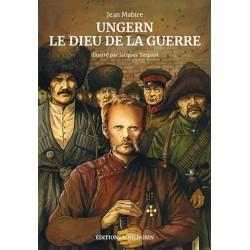 Ungern, le dieu de la guerre - Jean Mabire et Jacques Terpant