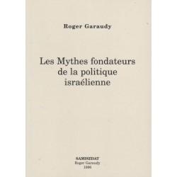 Les Mythes fondateurs de la politique israélienne  - Roger Garaudy