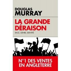 La grande déraison - Douglas Murray