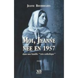 Moi, Jeanne née en 1957 - Jeanne Bourdoulous