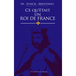 Ce qu'était un roi de France - Funck-Brentano