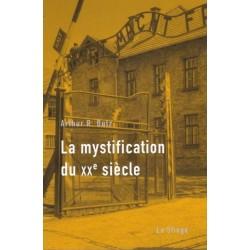 La mystification du XXe siècle - Arthur Robert Butz