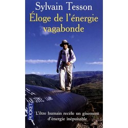 Eloge de l'énergie vagabonde - Sylvain Tesson (Poche)