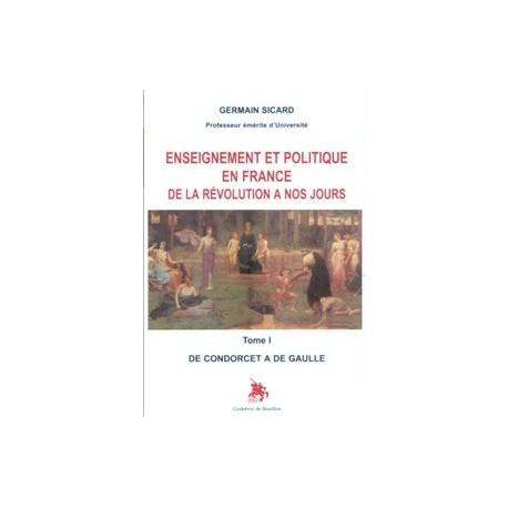 Enseignement et politique en France de la Révolution à nos jours - Germain Sicard