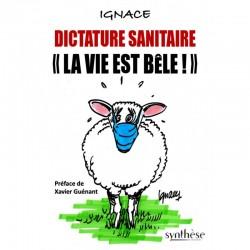 Dictature sanitaire « La vie est bêle !  » - Ignace