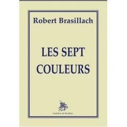 Les Sept Couleurs - Robert Brasillach