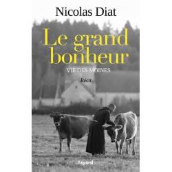 Le grand bonheur - Nicolas Diat