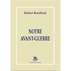 Notre Avant-Guerre - Robert Brasillach