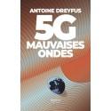 5G, mauvaises ondes - Antoine Dreyfus