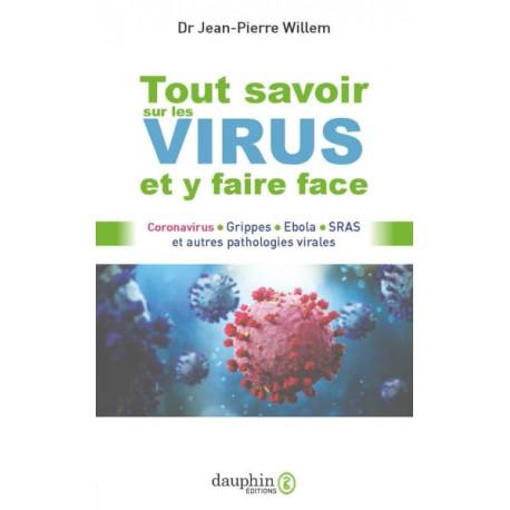 Tout savoir sur les virus et y faire face - Dr Jean-Pierre Willem