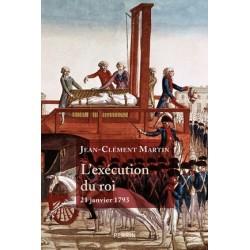 L'exécution du roi - Jean-Clément Martin