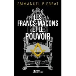 Les francs-maçons et le pouvoir - Emmanuel Pierrat