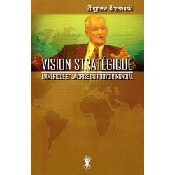 Vision stratégique - Zbiniew Brzezinski