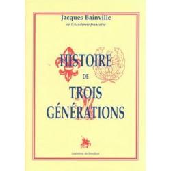 Histoire de trois générations - Jacques Bainville