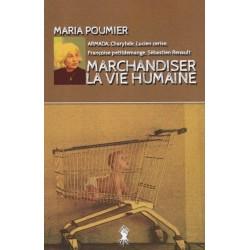 Marchandiser la vie humaine - Maria Poumier