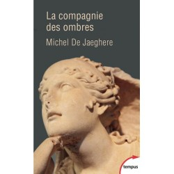 La compagnie des ombres - Michel De Jaeghere (poche)