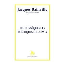 Les conséquences politiques de la paix - Jacques Bainville