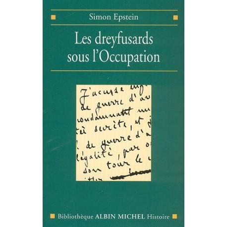 Les dreyfusards sous l'Occupation - Simon Epstein