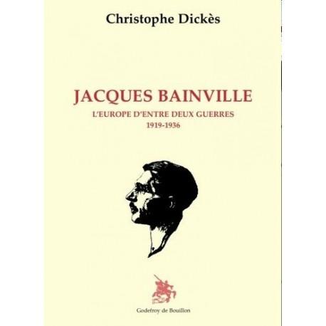 Jacques Bainville - Christophe Dickès
