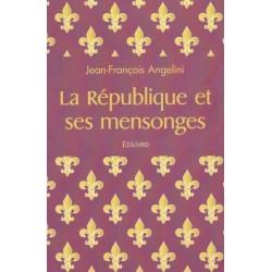 La épublique et ses mensonges - Jean-François Angelini