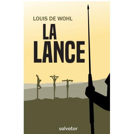 La Lance - Louis de Wohl -