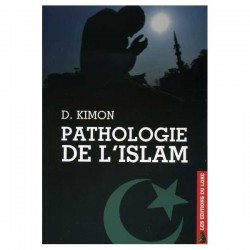 Pathologie de l'islam - D. Kimon