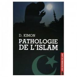 Pathologie de l'islam - D. Kimon