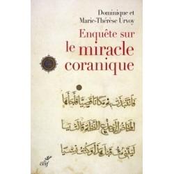 Enquête sur le miracle coranique - Dominique et Marie-Thérèse Urvoy