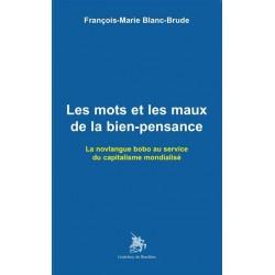 es mots et les maux de la bien-pensance - François-Marie Blanc-Brude