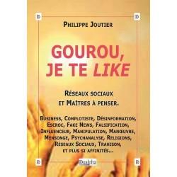 Gourou, je te like - Philippe Joutier