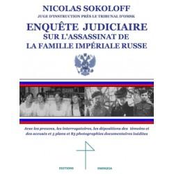 Enquête judiciaire sur l'assassinat de la famille impériale russe - Nicolas Sokoloff