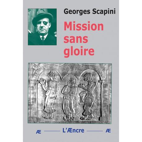 Mission sans gloire - Georges Scapini