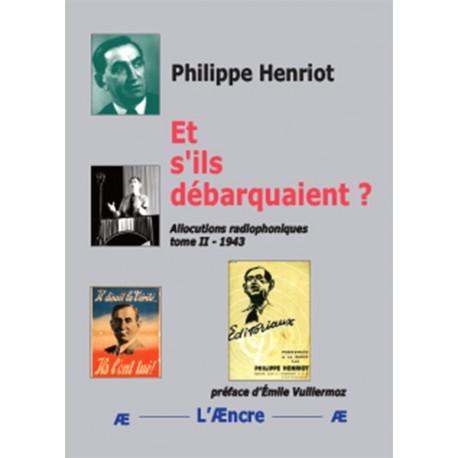 Et s'ils débarquaient ? - Philippe Henriot